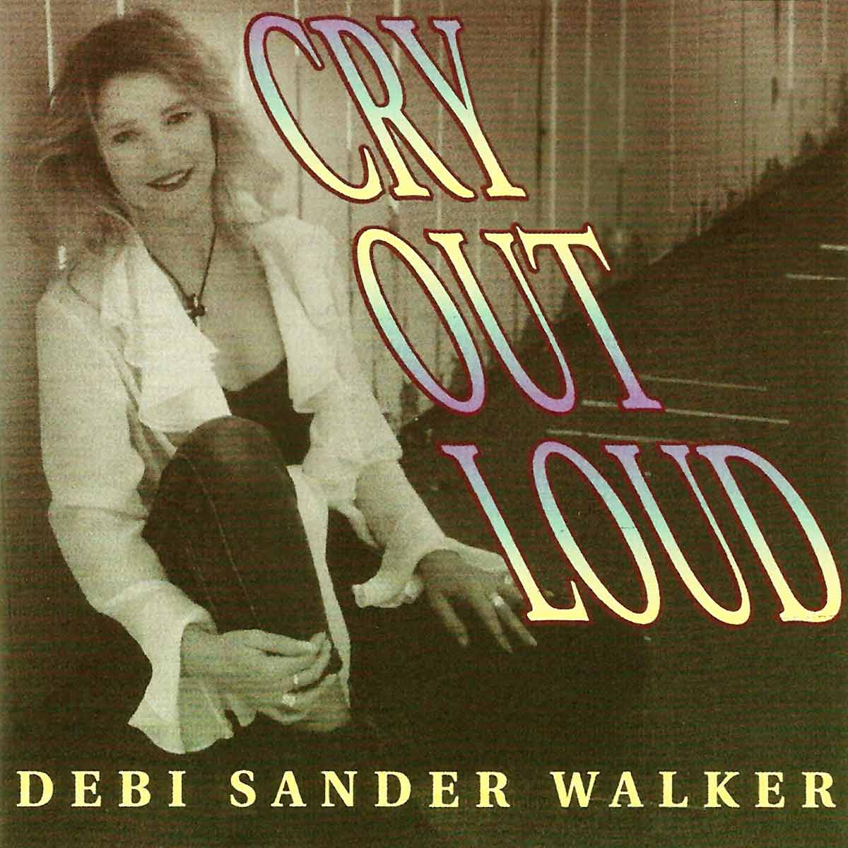 Cry Out Loud | Debi Sander Walker