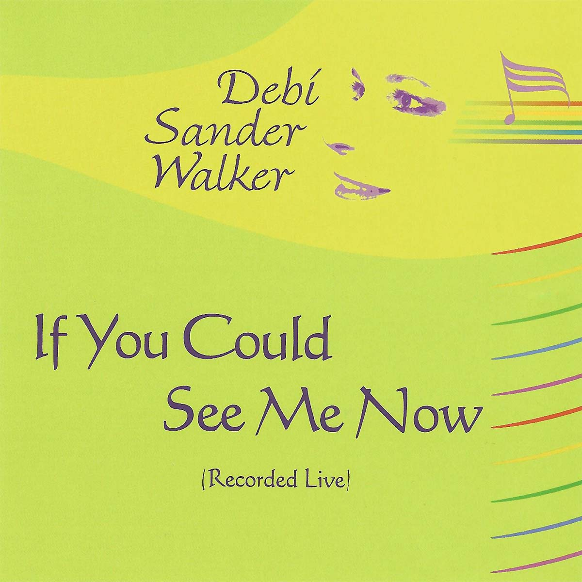 If You Could See Me Now Album | Debi Sander Walker